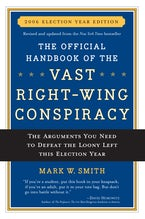 The Official Handbook of the Vast Right-wing Conspiracy 2006