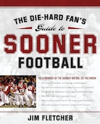 The Die-Hard Fan's Guide to Sooner Football