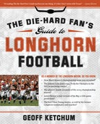 The Die-Hard Fan's Guide to Longhorn Football