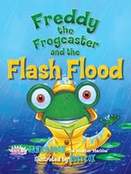 Freddy the Frogcaster and the Flash Flood