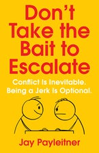 Don't Take the Bait to Escalate