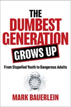 The Dumbest Generation Grows Up