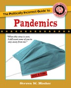The Politically Incorrect Guide to Pandemics